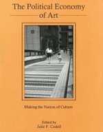 The Political Economy of Art : Making the Nation of Culture