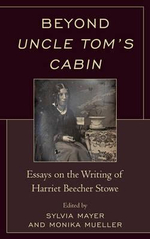 Beyond Uncle Tom's Cabin : Essays on the Writing of Harriet Beecher Stowe - Sylvia Mayer