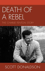 Death of a Rebel : The Charlie Fenton Story - Scott Donaldson