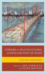 Toward a Multicultural Configuration of Spain : Local Cities, Global Spaces
