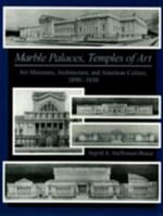 Marble Palaces, Temples of Art : Art Museums, Architecture, and American Culture, 1890d1930 - Ingrid A. Steffensen-Bruce