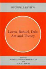 Lorca, Bunuel, Dali : Art and Theory