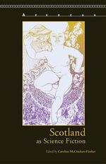 Scotland as Science Fiction - Caroline McCracken-Flesher