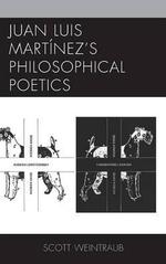Juan Luis Martinez's Philosophical Poetics - Scott Weintraub