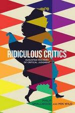 Ridiculous Critics : Augustan Mockery of Critical Judgment