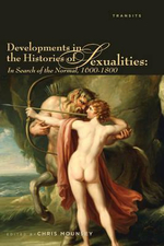 Developments in the Histories of Sexualities : In Search of the Normal, 1600-1800