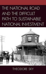 The National Road and the Difficult Path to Sustainable National Investment - Theodore Sky