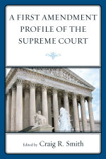 A First Amendment Profile of the Supreme Court - Craig Smith