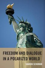 Freedom and Dialogue in a Polarized World - Sharon Schuman