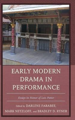 Early Modern Drama in Performance : Essays in Honor of Lois Potter