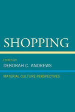 Shopping : Material Culture Perspectives