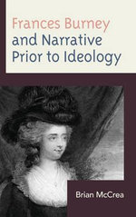 Frances Burney and Narrative Prior to Ideology - Brian McCrea