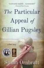 The Particular Appeal of Gillian Pugsley - Susan Rnbratt