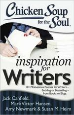 CSS: Inspiration for Writers : 101 Motivational Stories for Writers - Budding or Bestselling - from Books to Blogs - Jack Canfield
