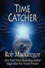 Time Catcher - Rob MacGregor