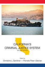 California's Criminal Justice System : State-Specific Criminal Justice - Christine L Gardiner
