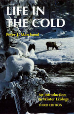 Life in the Cold : An Introduction to Winter Ecology - Peter J. Marchand
