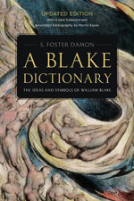 A Blake Dictionary : The Ideas and Symbols of William Blake - S. Foster Damon