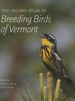 The Second Atlas of Breeding Birds of Vermont : A 21st Century Bestiary
