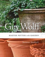 Guy Wolff : Master Potter in the Garden - Joseph Szalay