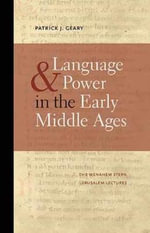 Language & Power in the Early Middle Ages - Director Patrick J Geary