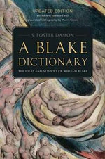 A Blake Dictionary : The Ideas and Symbols of William Blake - S Foster Damon