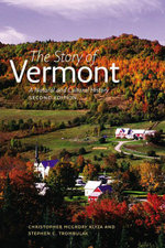 The Story of Vermont : A Natural and Cultural History, Second Edition - Christopher McGrory Klyza