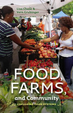 Food, Farms, and Community : Exploring Food Systems - Lisa Chase