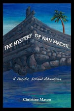 The Mystery of Nan Madol. a Pacific Island Adventure. - Christine Mason