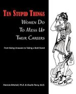 Ten Stupid Things Women Do To Mess Up Their Careers : Where Fort Wayne Shopped - Ph.D. Patricia Mitchell
