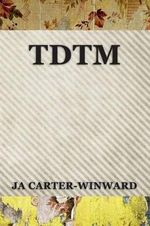 Tdtm : (Talk Dirty to Me) - Ja Carter-Winward