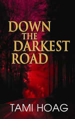 Down the Darkest Road - Tami Hoag