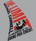 The Limit : Life and Death on the 1961 Grand Prix Circuit - Michael Cannell