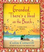 Grandad, There's a Head on the Beach : A Jimm Juree Mystery - Colin Cotterill