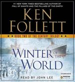 Winter of the World : Book Two of the Century Trilogy - Ken Follett