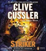 The Striker : Isaac Bell Adventure Series : Book 6 - Clive Cussler