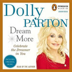 Dream More : Celebrate the Dreamer in You - Dolly Parton
