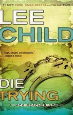 Die Trying : Jack Reacher Novels - Lee Child