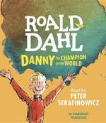 Danny, the Champion of the World - Roald Dahl