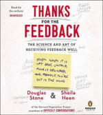 Thanks for the Feedback : The Science and Art of Receiving Feedback Well - Sheila Heen