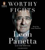 Worthy Fights : A Memoir of Leadership in War and Peace - Leon Panetta