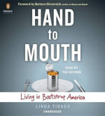 Hand to Mouth : Living in Bootstrap America - Linda Tirado
