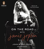 On the Road with Janis Joplin - John Byrne Cooke