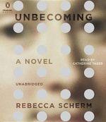 Unbecoming - Rebecca Scherm