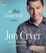 So That Happened : A Memoir - Jon Cryer