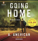 Going Home : Survivalist - A American