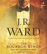 The Bourbon Kings - J R Ward