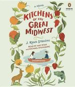 Kitchens of the Great Midwest - J Ryan Stradal