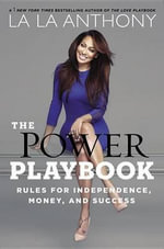The Power Playbook : Rules for Independence, Money and Success - La La Anthony