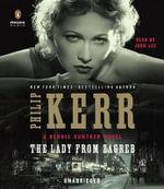 The Lady from Zagreb : Bernie Gunther - Philip Kerr